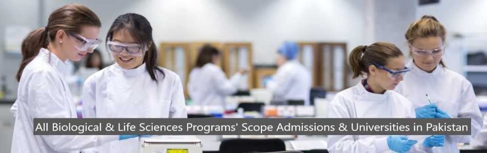 All Biological & Life Sciences Programs Scope Admissions & Universities in Pakistan