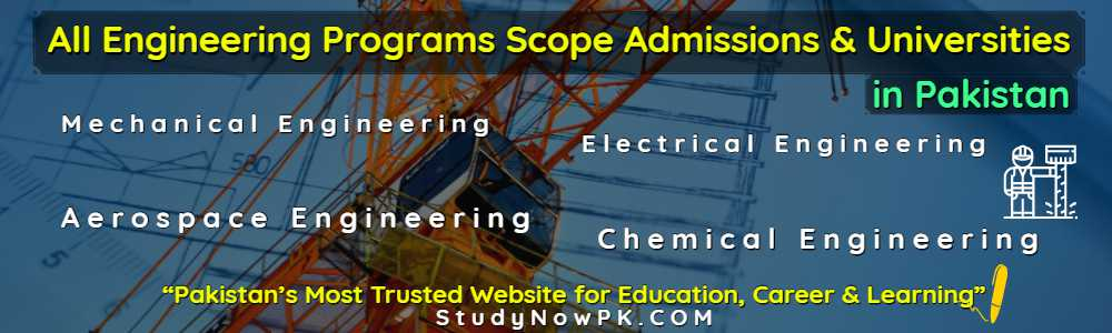 All Engineering Programs Scope Admissions & Universities in Pakistan