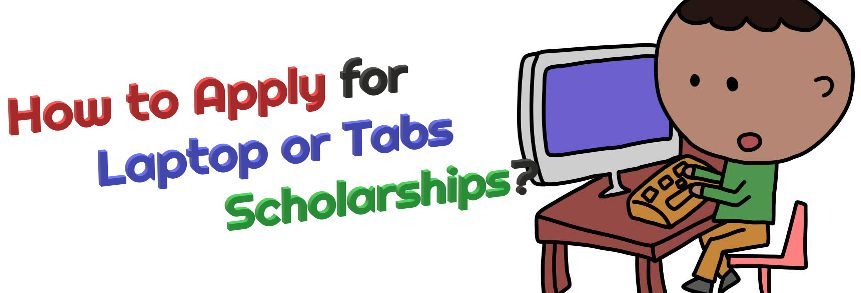How to Apply for Laptop & Tabs Scholarships